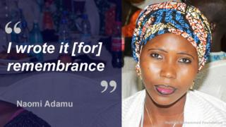 "Photo of Naomi Adamu and the quote: ""I write it [for] remembrance."""