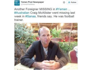 "Twitter from Yemen Post newspaper with a photo of Craig Bruce McAllister reads: ""Another foreigner missing in Yemen. Australian Craig McAllister went missing last week in Sanaa, friends say. He was a football trainer"""