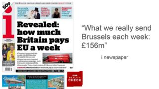 "Headline from i newspaper: What we really send Brussels each week £156m"""
