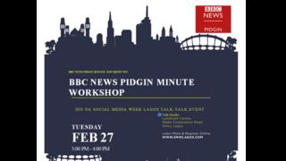 BBC News Pidgin Minute Workshop flyer