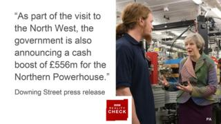 Quote from Downing Street press release: As part of the visit to the North West, the government is also announcing a cash boost of £556 million for the Northern Powerhouse.