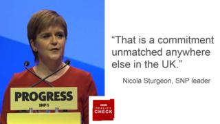 Nicola Sturgeon saying: That is a commitment unmatched anywhere else in the UK.