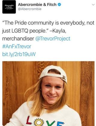"Abercrombie and Fitch tweeted a picture of an employee in a T-Shirt reading ""Love"", and the words, ""The Pride community is everybody, not just LGBTQ people. - Kayla, merchandiser."""