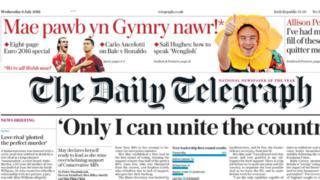 Ar yr un diwrnod, wnaeth tudalen flaen y Daily Telegraph ddatgan fod pawb yn Gymry... neges ychydig yn wahanol i'r arfer