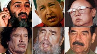 Osama Bin Laden, Hugo Chavez, Kim Jong-il, Saddam Hussein, Fidel Castro, Muammar Gaddafi