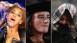 Beyonce, the reconstructed face of Richard III, a New York resident during the storm
