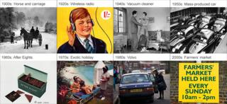 Top line from left: 1900s Horse and carriage, 1920s boy listening to radio, 1940s Man and woman holding vacuum cleaner, 1950s rows of cars. Bottom line from left: 1960s box of after eights, 1970s holiday brochure, 1980s Volvo car with woman leaning in, 2000s sign advertising a farmers' market. Images from Getty, Alamy, Nestle UK&I
