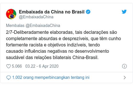 Twitter pesan oleh @EmbaixadaChina: 2/7-Deliberadamente elaboradas, tais declarações são completamente absurdas edesprezíveis,que têm cunho fortemente racista eobjetivos indizíveis,tendo causadoinfluênciasnegativasno desenvolvimento saudável das relações bilateraisChina-Brasil.
