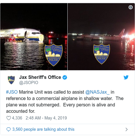 Twitter post by @JSOPIO: #JSO Marine Unit was called to assist @NASJax_ in reference to a commercial airplane in shallow water.  The plane was not submerged.  Every person is alive and accounted for.