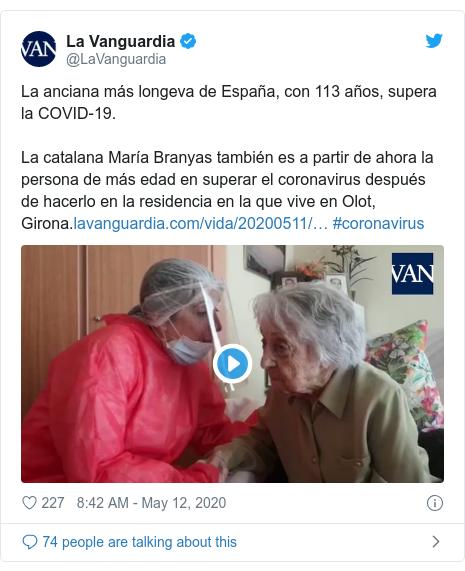 Twitter post by @LaVanguardia: La anciana más longeva de España, con 113 años, supera la COVID-19.La catalana María Branyas también es a partir de ahora la persona de más edad en superar el coronavirus después de hacerlo en la residencia en la que vive en Olot, Girona. #coronavirus