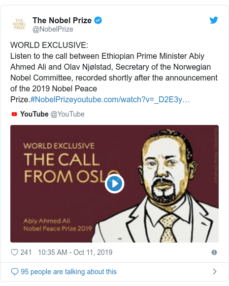 Twitter post by @NobelPrize: WORLD EXCLUSIVE Listen to the call between Ethiopian Prime Minister Abiy Ahmed Ali and Olav Njølstad, Secretary of the Norwegian Nobel Committee, recorded shortly after the announcement of the 2019 Nobel Peace Prize.#NobelPrize