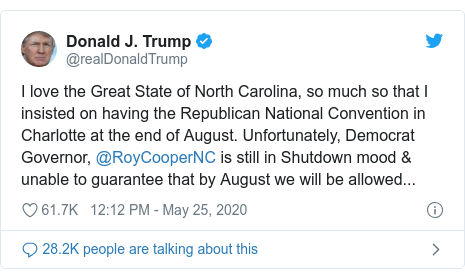 Twitter post by @realDonaldTrump: I love the Great State of North Carolina, so much so that I insisted on having the Republican National Convention in Charlotte at the end of August. Unfortunately, Democrat Governor, @RoyCooperNC is still in Shutdown mood & unable to guarantee that by August we will be allowed...