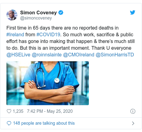 Twitter post by @simoncoveney: First time in 65 days there are no reported deaths in #Ireland from #COVID19. So much work, sacrifice & public effort has gone into making that happen & there's much still to do. But this is an important moment. Thank U everyone @HSELive @roinnslainte @CMOIreland @SimonHarrisTD