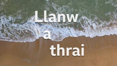 Llanw a thrai - llun tonnau ar draeth
