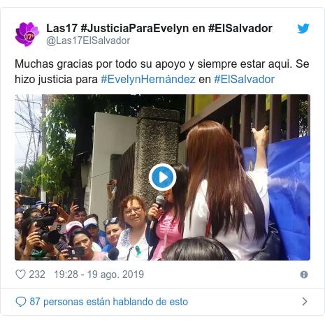 Publicación de Twitter por @Las17ElSalvador: Muchas gracias por todo su apoyo y siempre estar aqui. Se hizo justicia para #EvelynHernández en #ElSalvador
