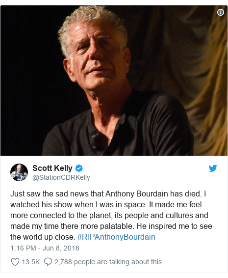Twitter post by @StationCDRKelly: Just saw the sad news that Anthony Bourdain has died. I watched his show when I was in space. It made me feel more connected to the planet, its people and cultures and made my time there more palatable. He inspired me to see the world up close. #RIPAnthonyBourdain