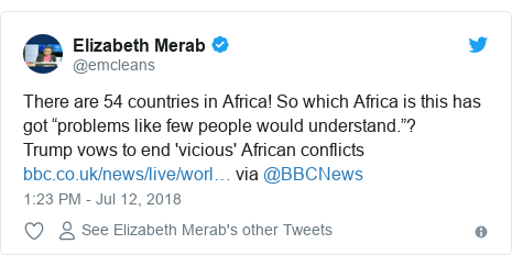 """Twitter post by @emcleans: There are 54 countries in Africa! So which Africa is this has got """"problems like few people would understand.""""?Trump vows to end 'vicious' African conflicts via @BBCNews"""