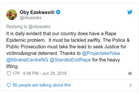 Twitter post by @obyezeks: It is daily evident that our country does have a Rape Epidemic problem.  It must be tackled swiftly. The Police & Public Prosecution must take the lead to seek Justice for victims&signal deterrent. Thanks to @ProjectalertVaw @MirabelCentreNG @StandtoEndRape for the heavy lifting.