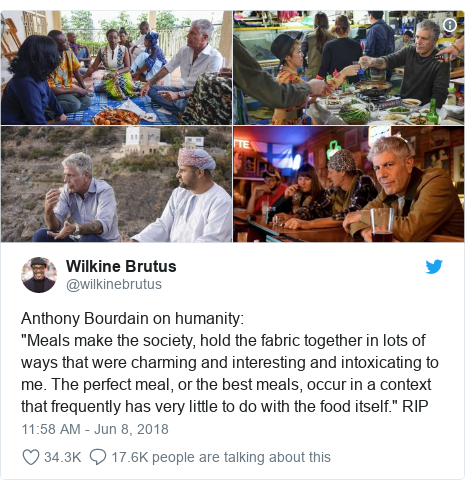 """Twitter post by @wilkinebrutus: Anthony Bourdain on humanity """"Meals make the society, hold the fabric together in lots of ways that were charming and interesting and intoxicating to me. The perfect meal, or the best meals, occur in a context that frequently has very little to do with the food itself."""" RIP"""