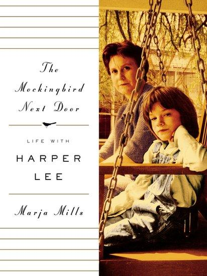 Book jacket for The Mockingbird Next Door: Life with Harper Lee