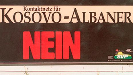 """A poster from the right-wing Swiss People's Party appeared, reading """"Kosovo-Albaner Nein"""""""