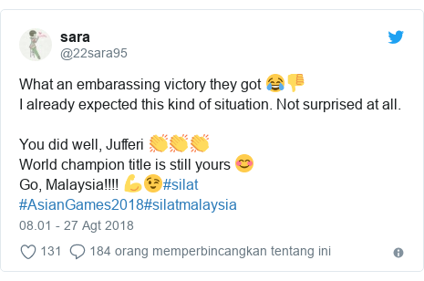 Twitter pesan oleh @22sara95: What an embarassing victory they got 😂👎I already expected this kind of situation. Not surprised at all.You did well, Jufferi 👏👏👏World champion title is still yours 😊Go, Malaysia!!!! 💪😉#silat #AsianGames2018#silatmalaysia