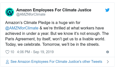 Twitter post by @AMZNforClimate: Amazon's Climate Pledge is a huge win for @AMZNforClimate & we're thrilled at what workers have achieved in under a year. But we know it's not enough. The Paris Agreement, by itself, won't get us to a livable world. Today, we celebrate. Tomorrow, we'll be in the streets.