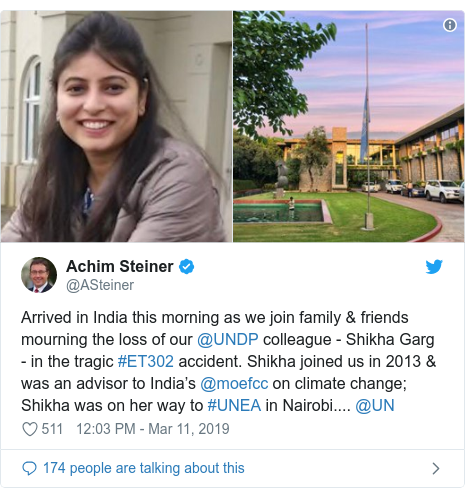 Twitter post by @ASteiner: Arrived in India this morning as we join family & friends mourning the loss of our @UNDP colleague - Shikha Garg - in the tragic #ET302 accident. Shikha joined us in 2013 & was an advisor to India's @moefcc on climate change; Shikha was on her way to #UNEA in Nairobi.... @UN