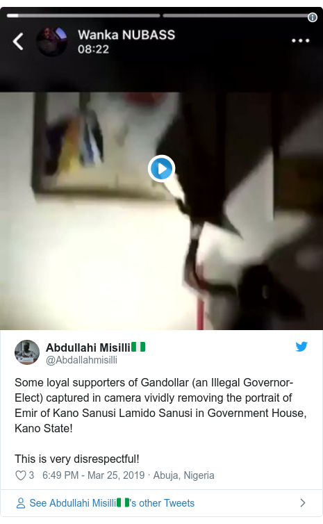 Twitter post by @Abdallahmisilli: Some loyal supporters of Gandollar (an Illegal Governor-Elect) captured in camera vividly removing the portrait of Emir of Kano Sanusi Lamido Sanusi in Government House, Kano State! This is very disrespectful!