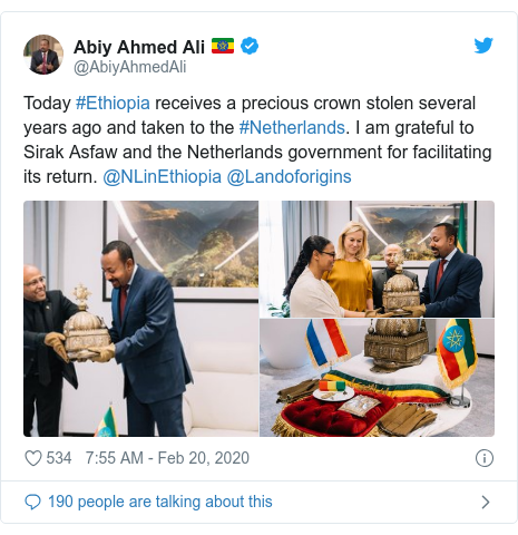 Twitter post by @AbiyAhmedAli: Today #Ethiopia receives a precious crown stolen several years ago and taken to the #Netherlands. I am grateful to Sirak Asfaw and the Netherlands government for facilitating its return. @NLinEthiopia @Landoforigins
