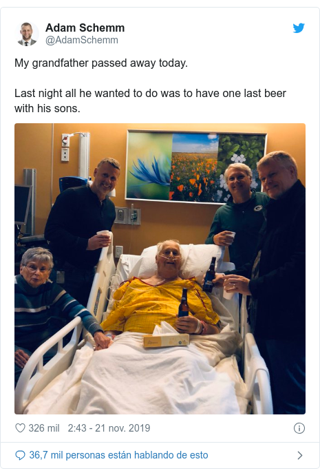 Publicación de Twitter por @AdamSchemm: My grandfather passed away today. Last night all he wanted to do was to have one last beer with his sons.