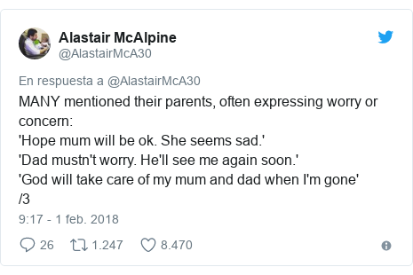 Publicación de Twitter por @AlastairMcA30: MANY mentioned their parents, often expressing worry or concern 'Hope mum will be ok. She seems sad.''Dad mustn't worry. He'll see me again soon.''God will take care of my mum and dad when I'm gone'/3
