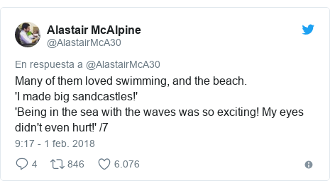 Publicación de Twitter por @AlastairMcA30: Many of them loved swimming, and the beach. 'I made big sandcastles!''Being in the sea with the waves was so exciting! My eyes didn't even hurt!' /7