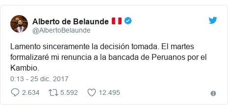 Publicación de Twitter por @AlbertoBelaunde: Lamento sinceramente la decisión tomada. El martes formalizaré mi renuncia a la bancada de Peruanos por el Kambio.