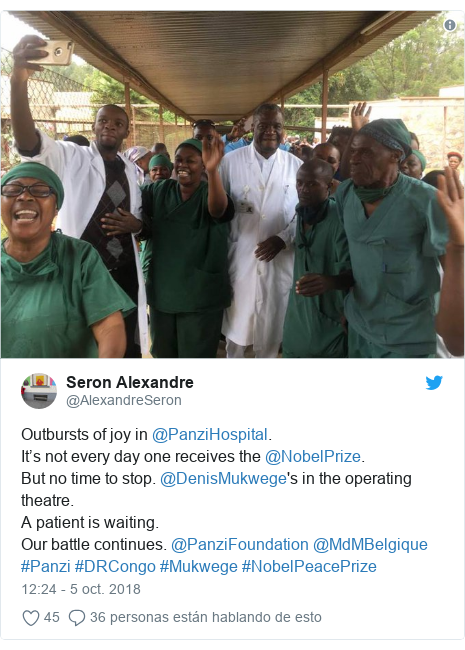Publicación de Twitter por @AlexandreSeron: Outbursts of joy in @PanziHospital. It's not every day one receives the @NobelPrize. But no time to stop. @DenisMukwege's in the operating theatre. A patient is waiting. Our battle continues. @PanziFoundation @MdMBelgique #Panzi #DRCongo #Mukwege #NobelPeacePrize