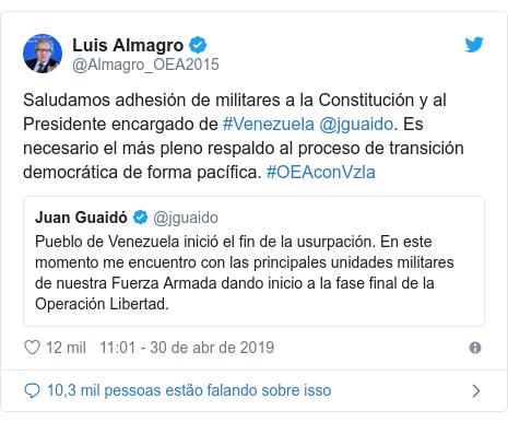 Twitter post de @Almagro_OEA2015: Saludamos adhesión de militares a la Constitución y al Presidente encargado de #Venezuela @jguaido. Es necesario el más pleno respaldo al proceso de transición democrática de forma pacífica. #OEAconVzla