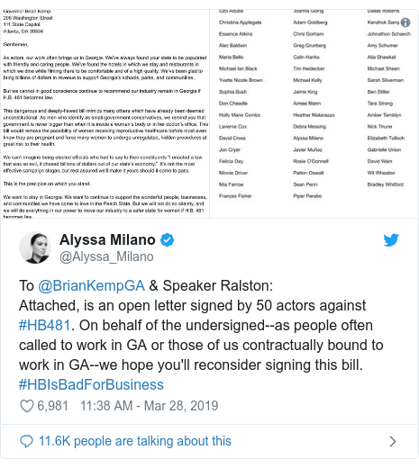 Twitter post by @Alyssa_Milano: To @BrianKempGA & Speaker Ralston Attached, is an open letter signed by 50 actors against #HB481. On behalf of the undersigned--as people often called to work in GA or those of us contractually bound to work in GA--we hope you'll reconsider signing this bill. #HBIsBadForBusiness