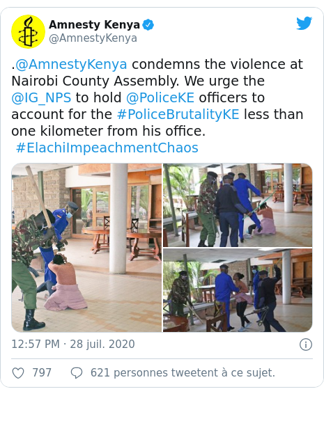 Twitter publication par @AmnestyKenya: .@AmnestyKenya condemns the violence at Nairobi County Assembly. We urge the @IG_NPS to hold @PoliceKE officers to account for the #PoliceBrutalityKE less than one kilometer from his office.  #ElachiImpeachmentChaos
