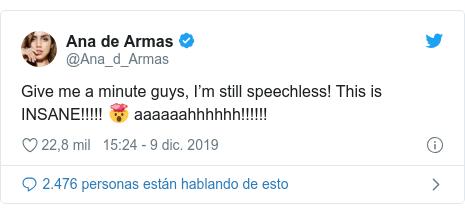Publicación de Twitter por @Ana_d_Armas: Give me a minute guys, I'm still speechless! This is INSANE!!!!! 🤯 aaaaaahhhhhh!!!!!!