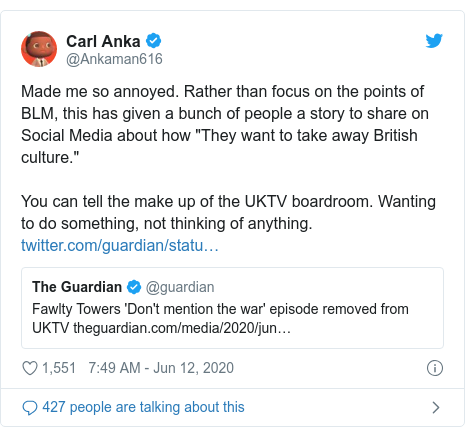 """Twitter post by @Ankaman616: Made me so annoyed. Rather than focus on the points of BLM, this has given a bunch of people a story to share on Social Media about how """"They want to take away British culture.""""You can tell the make up of the UKTV boardroom. Wanting to do something, not thinking of anything."""