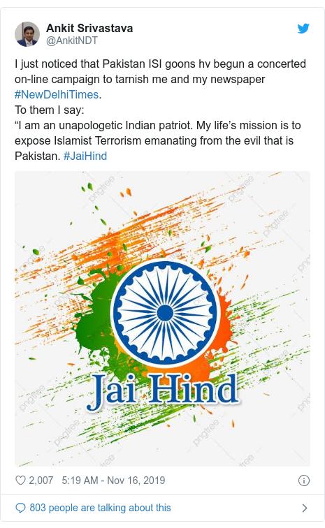 """Post na Twitterze: @AnkitNDT: Właśnie zauważyłem, że pakistańscy bojownicy ISI rozpoczęli wspólną kampanię on-line, aby zniszczyć mnie i moją gazetę #NewDelhiTimes. Mówię im: """"Jestem nieszczęśliwym indyjskim patriotą. Moją życiową misją jest ujawnianie islamistycznego terroryzmu emanującego ze zła jakim jest Pakistan. #JaiHind"""