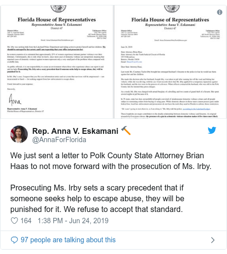 Twitter post by @AnnaForFlorida: We just sent a letter to Polk County State Attorney Brian Haas to not move forward with the prosecution of Ms. Irby.​Prosecuting Ms. Irby sets a scary precedent that if someone seeks help to escape abuse, they will be punished for it. We refuse to accept that standard.