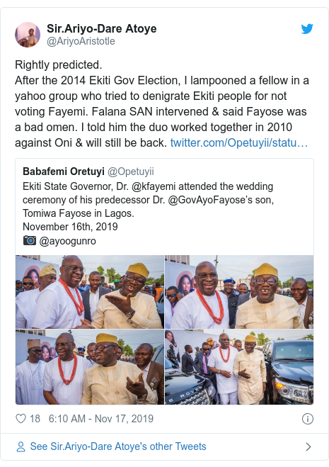 Twitter post by @AriyoAristotle: Rightly predicted.After the 2014 Ekiti Gov Election, I lampooned a fellow in a yahoo group who tried to denigrate Ekiti people for not voting Fayemi. Falana SAN intervened & said Fayose was a bad omen. I told him the duo worked together in 2010 against Oni & will still be back.