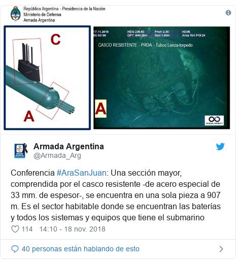 Publicación de Twitter por @Armada_Arg: Conferencia #AraSanJuan  Una sección mayor, comprendida por el casco resistente -de acero especial de 33 mm. de espesor-, se encuentra en una sola pieza a 907 m. Es el sector habitable donde se encuentran las baterías y todos los sistemas y equipos que tiene el submarino