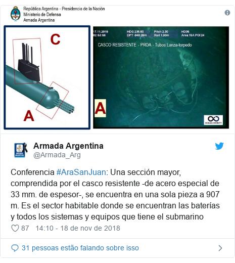 Twitter post de @Armada_Arg: Conferencia #AraSanJuan  Una sección mayor, comprendida por el casco resistente -de acero especial de 33 mm. de espesor-, se encuentra en una sola pieza a 907 m. Es el sector habitable donde se encuentran las baterías y todos los sistemas y equipos que tiene el submarino