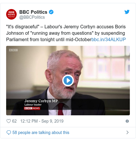 """Twitter post by @BBCPolitics: """"It's disgraceful"""" – Labour's Jeremy Corbyn accuses Boris Johnson of """"running away from questions"""" by suspending Parliament from tonight until mid-October"""