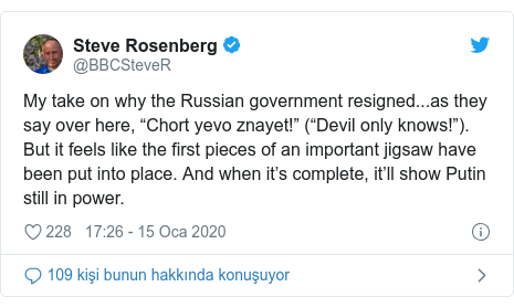 "@BBCSteveR tarafından yapılan Twitter paylaşımı: My take on why the Russian government resigned...as they say over here, ""Chort yevo znayet!"" (""Devil only knows!""). But it feels like the first pieces of an important jigsaw have been put into place. And when it's complete, it'll show Putin still in power."