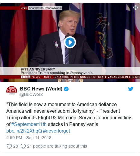 "Twitter post by @BBCWorld: ""This field is now a monument to American defiance... America will never ever submit to tyranny"" - President Trump attends Flight 93 Memorial Service to honour victims of #September11th attacks in Pennsylvania  #neverforget"