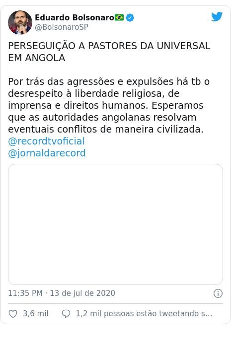 Twitter post de @BolsonaroSP: PERSEGUIÇÃO A PASTORES DA UNIVERSAL EM ANGOLAPor trás das agressões e expulsões há tb o desrespeito à liberdade religiosa, de imprensa e direitos humanos. Esperamos que as autoridades angolanas resolvam eventuais conflitos de maneira civilizada.@recordtvoficial@jornaldarecord