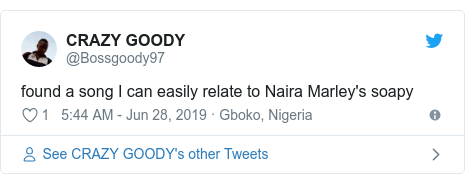Twitter post by @Bossgoody97: found a song I can easily relate to Naira Marley's soapy